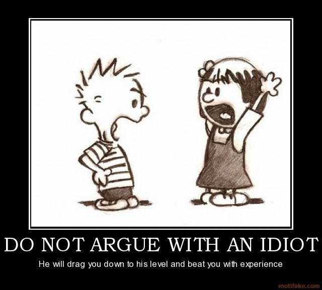 do-not-argue-with-an-idiot-demotivational-poster-1282579406